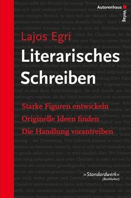 Abbildung von Egri | Literarisches Schreiben | 1. Auflage | 2014 | beck-shop.de