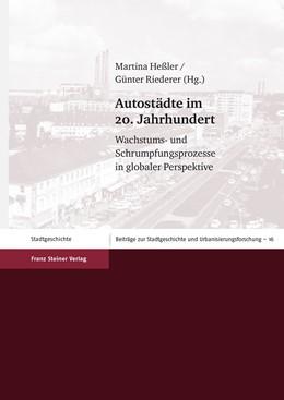 Abbildung von Heßler / Riederer | Autostädte im 20. Jahrhundert | 1. Auflage | 2014 | beck-shop.de