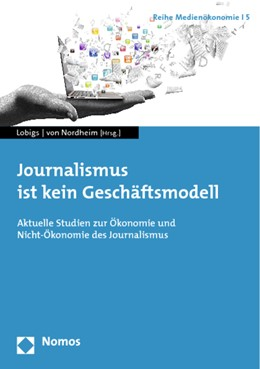 Abbildung von Lobigs / Nordheim | Journalismus ist kein Geschäftsmodell | 2014 | Aktuelle Studien zur Ökonomie ... | 5