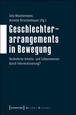 Abbildung von Wischermann / Kirschenbauer   Geschlechterarrangements in Bewegung   2015   Veränderte Arbeits- und Lebens...