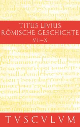 Abbildung von Livius / Hillen | Römische Geschichte III/ Ab urbe condita III | 1. Auflage | 2014 | Gesamtausgabe in 11 Bänden. Ba...