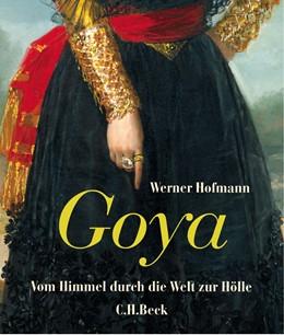 Abbildung von Hofmann, Werner | Goya | 2. Auflage | 2014 | Vom Himmel durch die Welt zur ...