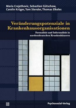 Abbildung von Crojethovic / Gütschow   Veränderungspotenziale in Krankenhausorganisationen   1. Auflage   2014   beck-shop.de