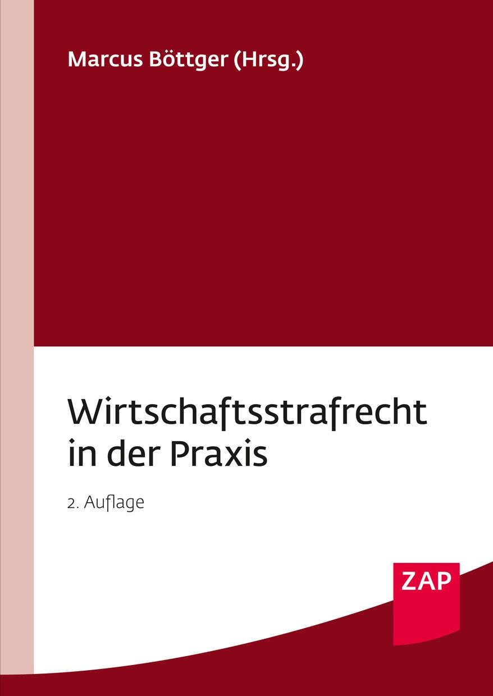 Abbildung von Böttger (Hrsg.) | Wirtschaftsstrafrecht in der Praxis | 2. Auflage | 2015