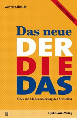 Abbildung von Schmidt | Das neue Der Die Das | 2014 | Über die Modernisierung des Se...