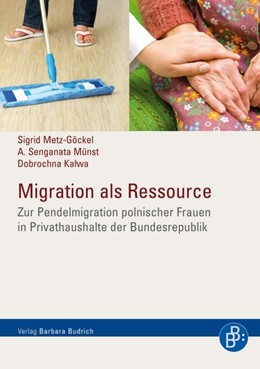 Abbildung von Metz-Göckel / Kalwa / Münst | Migration als Ressource | 2009 | Zur Pendelmigration polnischer...
