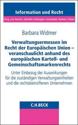 Abbildung von Widmer | Verwaltungsermessen im Recht der Europäischen Union - veranschaulicht anhand des europäischen Kartell- und Gemeinschaftsmarkenrechts | 2014 | Unter Einbezug der Auswirkunge... | Band 82