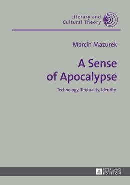 Abbildung von Mazurek | A Sense of Apocalypse | 2014 | Technology, Textuality, Identi... | 40