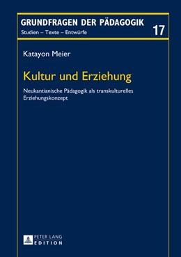 Abbildung von Meier | Kultur und Erziehung | 2014 | Neukantianische Pädagogik als ... | 17