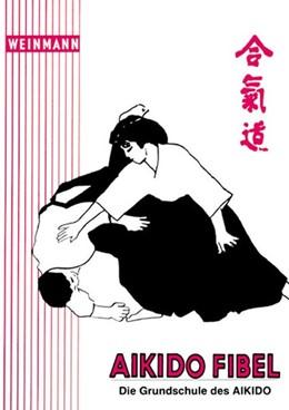 Abbildung von Hölzel | Aikido-Fibel | 14. Auflage | 2015 | Die Grundschule des Aikido