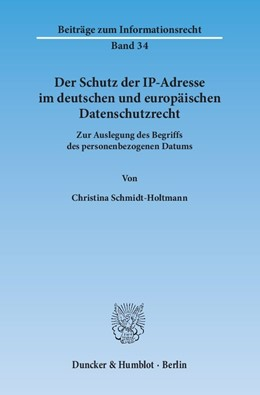 Abbildung von Schmidt-Holtmann | Der Schutz der IP-Adresse im deutschen und europäischen Datenschutzrecht | 2014 | Zur Auslegung des Begriffs des... | 34