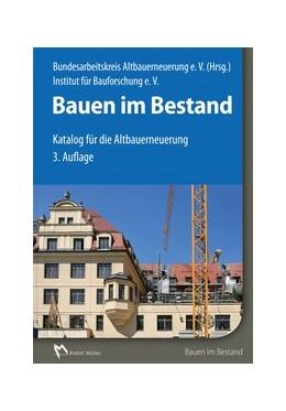 Abbildung von Institut für Bauforschung e. V. (IFB) | Bauen im Bestand | 3. Auflage | 2015 | beck-shop.de