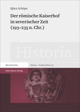 Abbildung von Schöpe | Der römische Kaiserhof in severischer Zeit (193–235 n. Chr.) | 1999