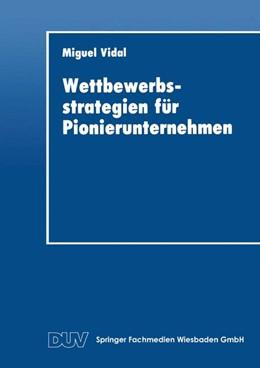 Abbildung von Wettbewerbsstrategien für Pionierunternehmen | 1. Auflage | 2014 | beck-shop.de