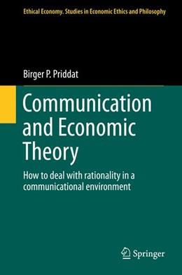 Abbildung von Priddat | Communication and Economic Theory | 1. Auflage | 2014 | 47 | beck-shop.de