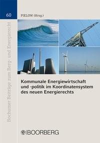 Kommunale Energiewirtschaft und - politik im Koordinatensystem des neuen Energierechts | Pielow, 2014 | Buch (Cover)