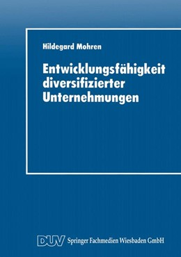 Abbildung von Entwicklungsfähigkeit diversifizierter Unternehmungen | 1. Auflage | 2014 | beck-shop.de