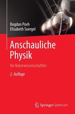 Abbildung von Povh / Soergel | Anschauliche Physik | 2014 | für Naturwissenschaftler