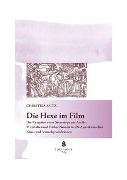 Abbildung von Seitz | Die Hexe im Film | 1. Auflage | 2014 | beck-shop.de