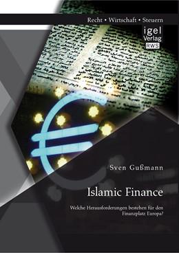 Abbildung von Gußmann | Islamic Finance – Welche Herausforderungen bestehen für den Finanzplatz Europa? | 1. Auflage | 2014 | beck-shop.de