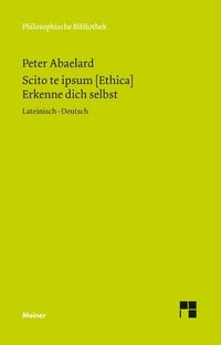 Scito te ipsum [Ethica]. Erkenne dich selbst | Abaelard / Steger, 2014 | Buch (Cover)