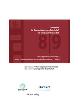 Abbildung von 8./9. Symposium der Deutsch-Japanischen Gesellschaft für integrative Wissenschaft mit CD | 2014 | Herausgegeben von Daiseion-ji ...