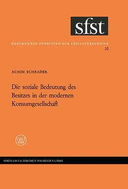 Abbildung von Schrader | Die soziale Bedeutung des Besitzes in der modernen Konsumgesellschaft | 1966 | Folgerungen aus einer empirisc... | 32