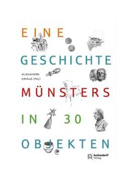 Abbildung von Kraus | Eine Geschichte Münsters in 30 Objekten | 2014