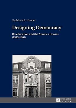 Abbildung von Hooper | Designing Democracy | 2014 | Re-education and the America H...
