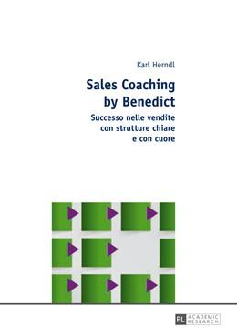 Abbildung von Herndl | Sales Coaching by Benedict | 2014 | Successo nelle vendite con str...