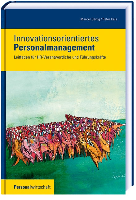 Innovationsorientiertes Personalmanagement | Oertig / Kels, 2014 | Buch (Cover)