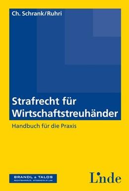 Abbildung von Schrank / Ruhri | Strafrecht für Wirtschaftstreuhänder | 1. Auflage 2014 | 2014 | Handbuch für die Praxis