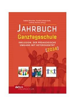 Abbildung von Maschke / Schulz-Gade / Stecher | Jahrbuch Ganztagsschule 2014 | 2013 | Inklusion. Der pädagogische Um...