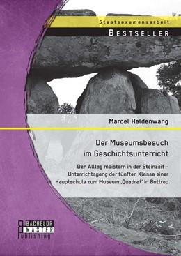 Abbildung von Haldenwang   Der Museumsbesuch im Geschichtsunterricht   1. Auflage   2014   beck-shop.de