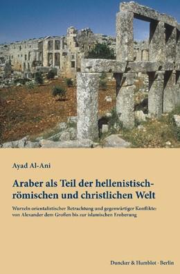 Abbildung von Al-Ani | Araber als Teil der hellenistisch-römischen und christlichen Welt | 1. Auflage | 2014 | beck-shop.de