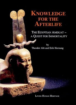 Abbildung von Abt / Hornung | Knowledge for the Afterlife | 2003 | The Egyptian Amduat - A Quest ...