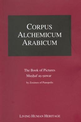 Abbildung von Abt / Madelung | Corpus Alchemicum Arabicum | 2007 | The Book of Pictures Mushaf as...