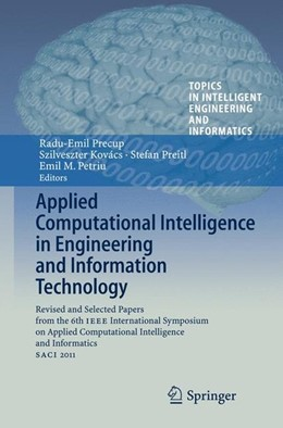 Abbildung von Precup / Kovács / Preitl / Petriu | Applied Computational Intelligence in Engineering and Information Technology | 2012 | 2012 | Revised and Selected Papers fr...