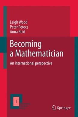 Abbildung von Wood / Petocz / Reid | Becoming a Mathematician | 2012 | 2012 | An international perspective