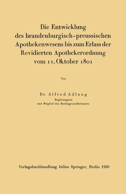 Abbildung von Adlung   Die Entwicklung des brandenburgisch-preussischen Apothekenwesens bis zum Erlass der Revidierten Apothekerordnung vom 11. Oktober 1801   1931