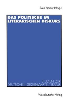 Abbildung von Kramer | Das Politische im literarischen Diskurs | 2012 | Studien zur deutschen Gegenwar...