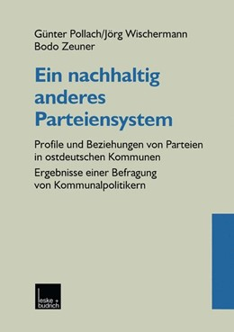 Abbildung von Pollach / Wischermann / Zeuner | Ein nachhaltig anderes Parteiensystem | 2000 | Profile und Beziehungen von Pa...