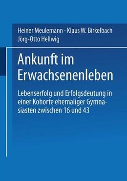Abbildung von Meulemann / Birkelbach / Hellwig | Ankunft im Erwachsenenleben | 2001 | Lebenserfolg und Erfolgsdeutun...