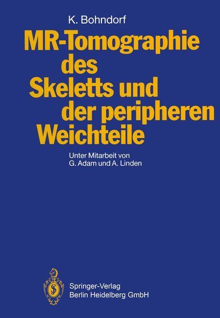 Abbildung von Bohndorf | MR-Tomographie des Skeletts und der peripheren Weichteile | 2014