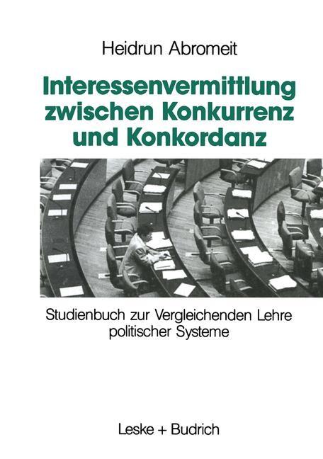 Interessenvermittlung zwischen Konkurrenz und Konkordanz   Abromeit, 1993   Buch (Cover)
