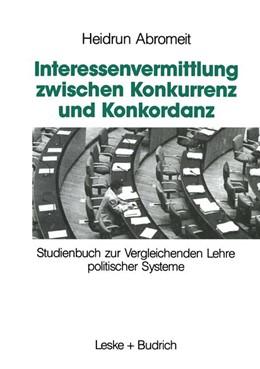 Abbildung von Abromeit | Interessenvermittlung zwischen Konkurrenz und Konkordanz | 1993 | Studienbuch zur Vergleichenden...