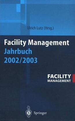 Abbildung von Lutz | Facility Management Jahrbuch 2002 / 2003 | 1. Auflage | 2014 | beck-shop.de