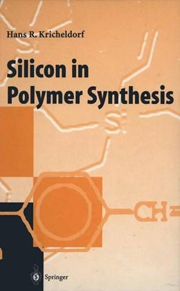Abbildung von Kricheldorf | Silicon in Polymer Synthesis | 2014