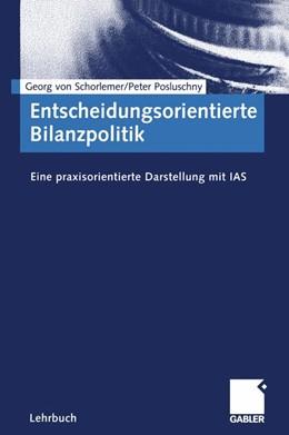Abbildung von Schorlemer / Posluschny   Entscheidungsorientierte Bilanzpolitik   2001   2001   Eine praxisorientierte Darstel...