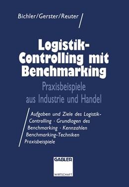 Abbildung von Gerster / Reuter | Logistik-Controlling mit Benchmarking | 1994 | 1994 | Praxisbeispiele aus Industrie ...